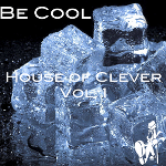 New Release - House of Clever Vol. 1: Be Cool Deep House Instrumental Mix